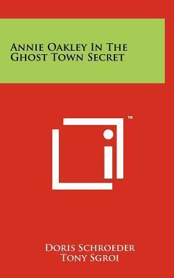 Annie Oakley in the Ghost Town Secret