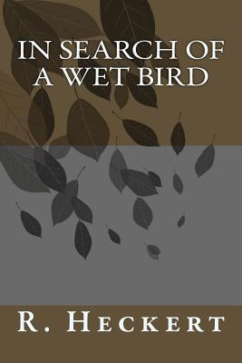 In Search of a Wet Bird