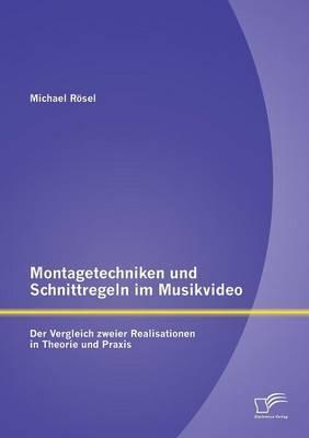Montagetechniken und Schnittregeln im Musikvideo