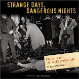 Strange days, danger...