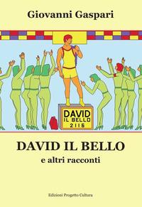 David il bello e altri racconti
