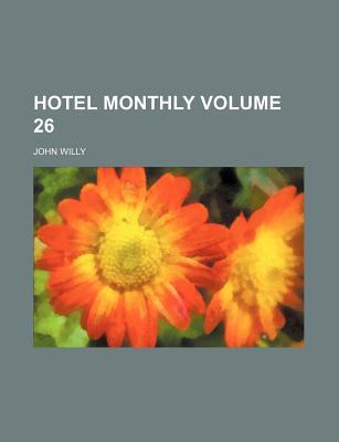 Hotel Monthly Volume 26
