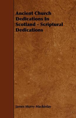 Ancient Church Dedications in Scotland - Scriptural Dedications