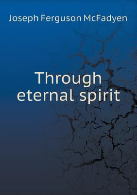 Through Eternal Spirit