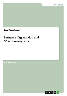 Lernende Organisation und Wissensmanagement