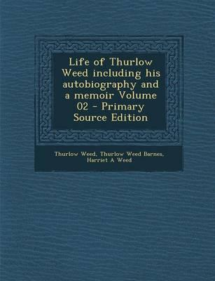 Life of Thurlow Weed Including His Autobiography and a Memoir Volume 02