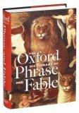 The Oxford Dictionary of Phrase and Fable