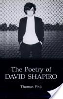 The Poetry of David Shapiro