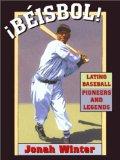 ¡Béisbol! Latino Baseball Pioneers and Legends