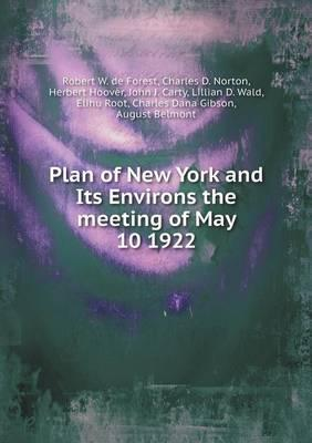 Plan of New York and Its Environs the Meeting of May 10 1922