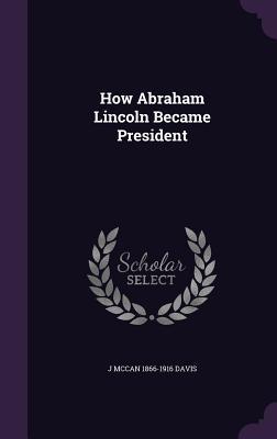 How Abraham Lincoln Became President