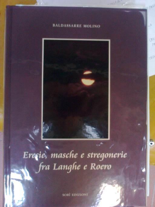Eresie, masche e stregonerie fra Langhe e Roero