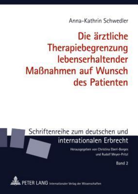 Die arztliche Therapiebegrenzung lebenserhaltender Massnahmen auf Wunsch des Patienten