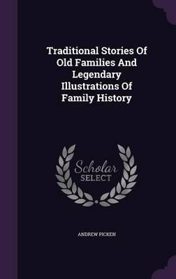 Traditional Stories of Old Families and Legendary Illustrations of Family History