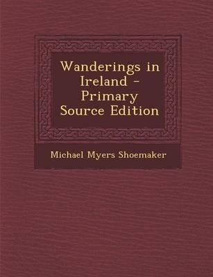 Wanderings in Ireland - Primary Source Edition