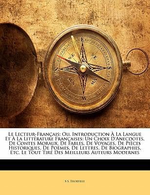 Le Lecteur-Français; Ou, Introduction À La Langue Et À La Littérature Françaises