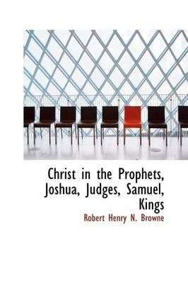 Christ in the Prophets, Joshua, Judges, Samuel, Kings