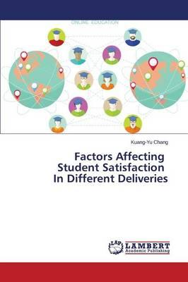 Factors Affecting Student Satisfaction In Different Deliveries
