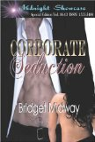 CORPORATE SEDUCTION by Bridget Midway