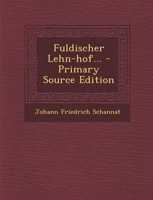 Fuldischer Lehn-Hof... - Primary Source Edition