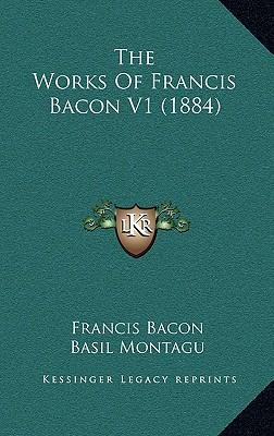 The Works of Francis Bacon V1 (1884)