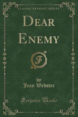 Dear Enemy (Classic Reprint)