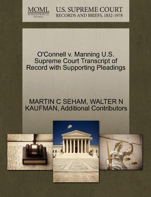 O'Connell V. Manning U.S. Supreme Court Transcript of Record with Supporting Pleadings