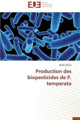 Production des Biopesticides de P. Temperata
