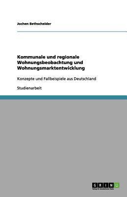 Kommunale und regionale Wohnungsbeobachtung und Wohnungsmarktentwicklung