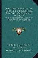 A Soldier's Story of the Siege of Vicksburg from the Diary of Osborn H Oldroyd
