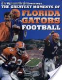 The Greatest Moments of Florida Gator Football