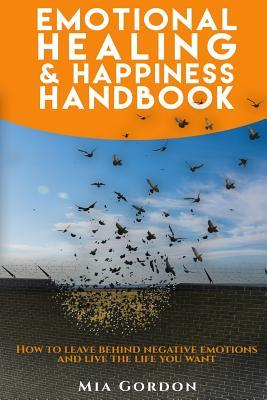 Emotional Healing and Happiness Handbook