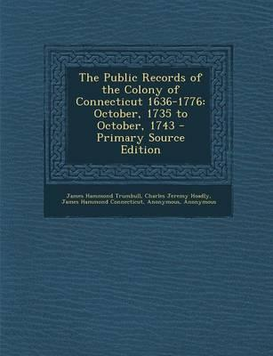 The Public Records of the Colony of Connecticut 1636-1776