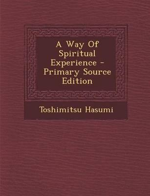 A Way of Spiritual Experience - Primary Source Edition