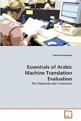 Essentials of Arabic Machine Translation Evaluation
