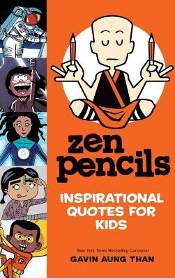 Zen Pencils--Inspirational Quotes for Kids
