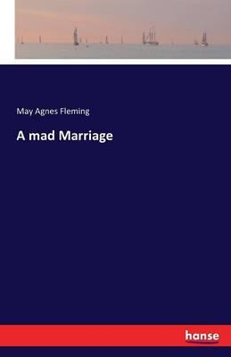 A mad Marriage
