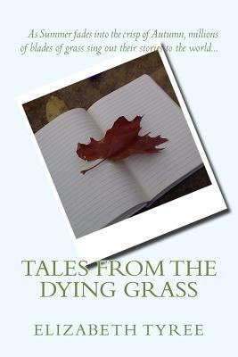 Tales from the Dying Grass