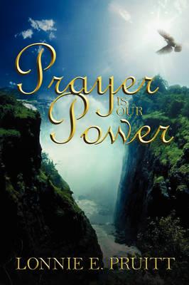 Prayer Is Our Power