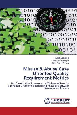 Misuse & Abuse Case Oriented Quality Requirement Metrics