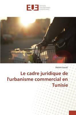 Le Cadre Juridique de l'Urbanisme Commercial en Tunisie