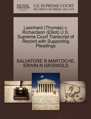 Leonhard (Thomas) V. Richardson (Elliot) U.S. Supreme Court Transcript of Record with Supporting Pleadings