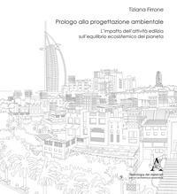 Prologo alla progettazione ambientale. L'impatto dell'attività edilizia sull'equilibrio ecosistemico del pianeta