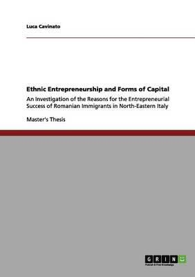 Ethnic Entrepreneurship and Forms of Capital