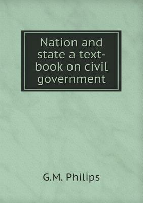 Nation and State a Text-Book on Civil Government