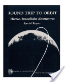 Round trip to orbit : human spaceflight alternatives : special report.