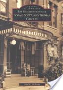 The Neighborhoods of Logan, Scott, and Thomas Circles