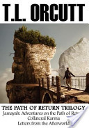 The Path of Return Trilogy: Jamayah: Adventures on the Path of Return, Collateral Karma, Letters from the Afterworld