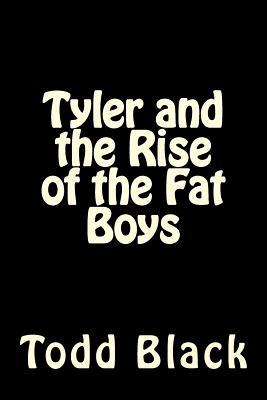 Tyler and the Rise of the Fat Boys