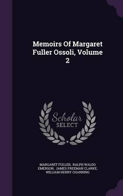 Memoirs of Margaret Fuller Ossoli, Volume 2